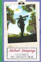 La guerra del soldato Pace - Michael Morpurgo