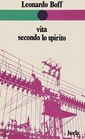 Vita secondo lo spirito - Boff Leonardo
