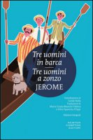 Tre uomini in barca-Tre uomini a zonzo. Ediz. integrale - Jerome Jerome K.