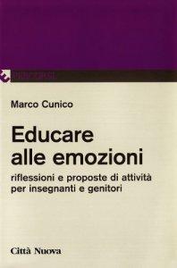 Copertina di 'Educare alle emozioni. Riflessioni e proposte d'attività per insegnanti e genitori'