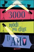 3000 modi per dire ti amo - Murail Marie-Aude