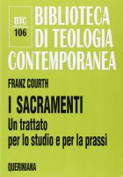 I sacramenti. Un trattato per lo studio e per la prassi (BTC 106) - Courth Franz