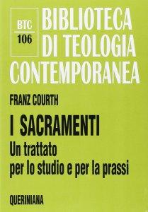 Copertina di 'I sacramenti. Un trattato per lo studio e per la prassi (BTC 106)'