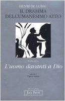 Opera omnia [vol_2] / Il dramma dell'Umanesimo ateo - Lubac Henri de