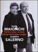 Il primo anno va male, tutti gli altri sempre peggio - Maionchi Mara, Salerno Alberto