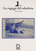 La ragazza del calendario - Angelini Emilio