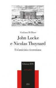 Copertina di 'John Locke e Nicolas Thoynard. Un'amicizia ciceroniana'