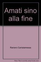 Amati sino alla fine - Raniero Cantalamessa