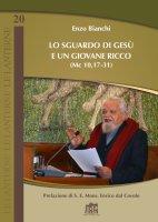 Lo sguardo di Gesù e un giovane ricco (Mc 10,17-31) - Enzo Bianchi