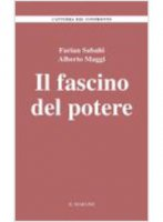 Il fascino del potere - S. Farian Sabahi, Alberto Maggi