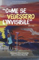 Come se vedessero l'invisibile