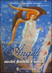 Copertina di 'In comunione con gli angeli nostri fratelli e amici'