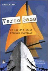 Copertina di 'Verso Gaza. In diretta dalla Freedom Flotilla'
