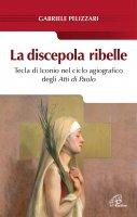 La discepola ribelle - Pelizzari Gabriele