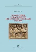 Nuove Chiese e adattamento nel cantiere conciliare (1959-1962) - Sandra Mazzolini