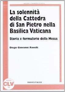 Copertina di 'La solennità della Cattedra di San Pietro nella Basilica Vaticana'