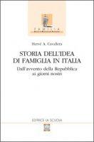 Storia dell'idea di famiglia in Italia - Cavallera Hervé A.
