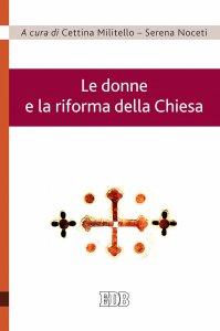 Copertina di 'Le donne e la riforma della Chiesa'