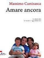 Amare ancora - Massimo Camisasca
