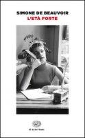 L' età forte - Beauvoir Simone de