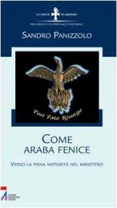 Copertina di 'Come araba fenice. Verso la piena maturità nel ministero'
