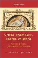 Cristo promessa, storia, mistero. Novena di Natale guidata dalla parola di Dio - Raineri Giuseppe