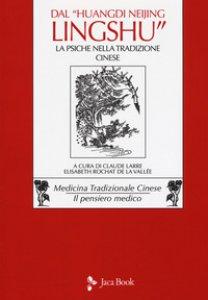 Copertina di 'Dal «Huangdi neijing ling-shu» il capitolo ottavo: la psiche nella tradizione cinese'