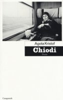 Chiodi - Kristof Agota