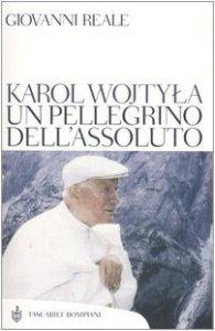 Copertina di 'Karol Wojtyla. Un pellegrino dell'assoluto'