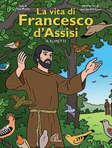 Copertina di 'La vita di Francesco d'Assisi a fumetti'