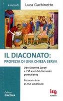 Il diaconato: profezia di una Chiesa serva - Luca Garbinetto