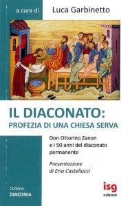 Copertina di 'Il diaconato: profezia di una Chiesa serva'