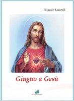 Giugno a Gesù - Pasquale Lucarelli