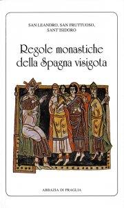Copertina di 'Regole monastiche della Spagna visigota'