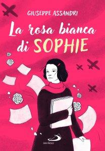 Copertina di 'La rosa bianca di Sophie'