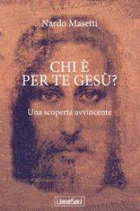 Copertina di 'Chi è per te Gesù?'