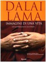 Immagini di una vita. Un'autobiografia illustrata - Gyatso Tenzin (Dalai Lama)