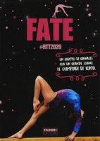 Fate #RTT2020. Un gruppo di ginnaste con un grande sogno: le olimpiadi di Tokyo - Ferraris Silvia
