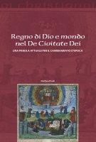 Regno di Dio e mondo nel De Civitate Dei - Matteo Prodi
