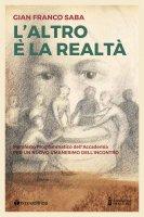 L' altro è la realtà - Gian Franco Saba