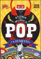 La storia della musica pop a fumetti - Rizzi Enzo