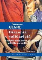 Diaconia e solidarietà - Ermanno Genre