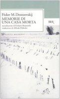 Memorie di una casa morta - Dostoevskij Fëdor