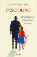 Pesciolino - Brennan-Jobs Lisa