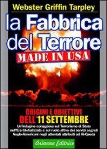 Copertina di 'La fabbrica del terrore made in Usa. Origini e obiettivi dell'11 settembre'