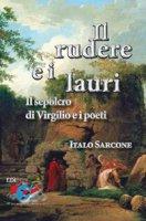 Il rudere e i lauri - Italo Sarcone