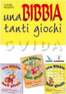 Copertina di 'Una Bibbia tanti giochi. Guida per gli animatori e animatrici'