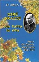 Dire grazie con tutta la vita. Il servo di Dio don Ignazio Klopotowski (1866-1931) - sr. Zofia Alina Chomiuk