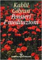 Pensieri e meditazioni - Gibran Kahlil
