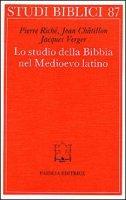 Lo studio della Bibbia nel Medioevo latino - Riché Pierre, Châtillon Jean, Verger Jacques